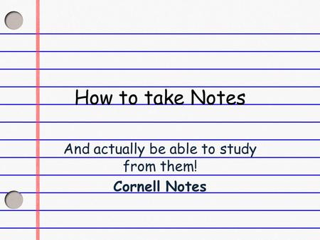 How to take Notes And actually be able to study from them! Cornell Notes.