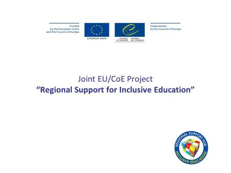 "Joint EU/CoE Project ""Regional Support for Inclusive Education"""