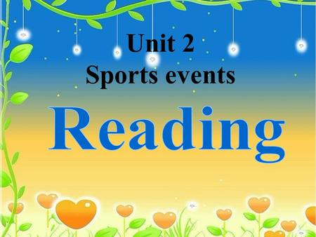 Unit 2 <strong>Sports</strong> events. *Reading Strategy What makes a good speech and a good speaker? Keep the audience interested all the time, for example, telling an.