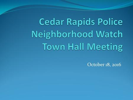 October 18, What is Neighborhood Watch? Citizen involvement to discourage and prevent neighborhood crime Citizen involvement to secure their homes.