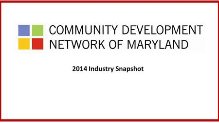 2014 Industry Snapshot. Thank You! To the 35 organizations who completed the survey.