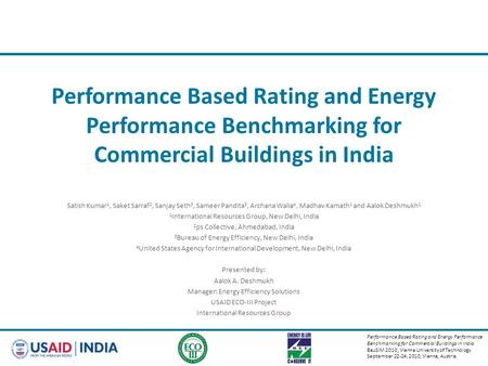 Performance Based Rating and Energy Performance Benchmarking for Commercial Buildings in <strong>India</strong> BauSIM 2010, Vienna University <strong>of</strong> Technology September 22-24,
