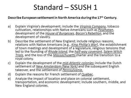 Standard – SSUSH 1 Describe European settlement in North America during the 17 th Century. a)Explain Virginia's development; include the Virginia Company,