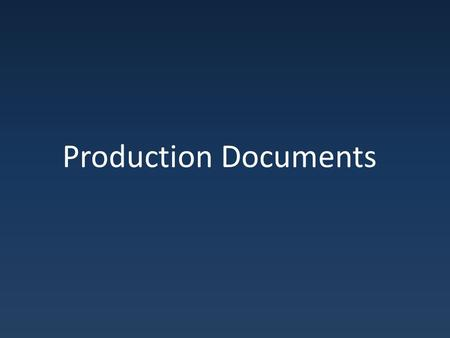 Production Documents. Docs High Level / Concept Doc – Pitch document – Targets : Investors/Studios/Partners Design Document – Production document – Targets.