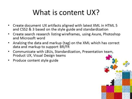 What is content UX? Create document UX artifacts aligned with latest XML in HTML 5 and CSS2 & 3 based on the style guide and standardization Create search.