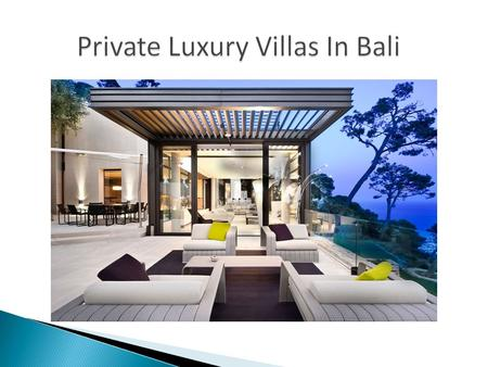  Private luxury villa is the best option to spend your holidays happily with your loved ones  They are huge with spacious rooms, surrounded by greenery.