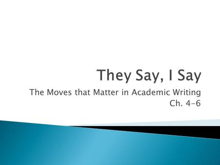 The Moves that Matter in Academic Writing Ch. 4-6.