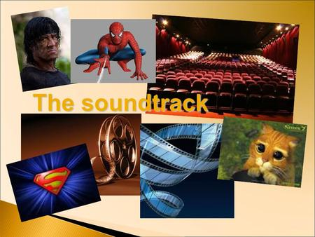 "The soundtrack. The music which accompanies a film is the ""soundtrack""."