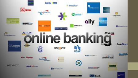 What is Online banking Online banking refers to the process of banking carried out online using internet and computer terminal: It is one of the latest.