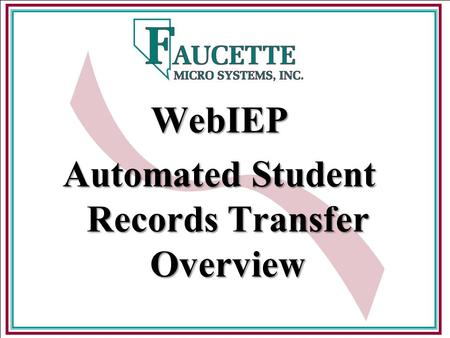 WebIEP Automated Student Records Transfer Overview.