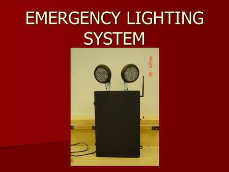 EMERGENCY LIGHTING SYSTEM. Power Outage Downed Power Lines due to Severe Weather Downed Power Lines due to Severe Weather Emergency Lighting (Key to Safe.