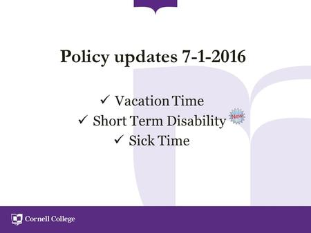 Policy updates Vacation Time Short Term Disability Sick Time.
