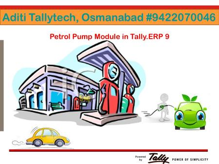 Click to edit Master text styles Second level Third level Fourth level Fifth level Powered by Aditi Tallytech, Osmanabad # Petrol Pump Module.