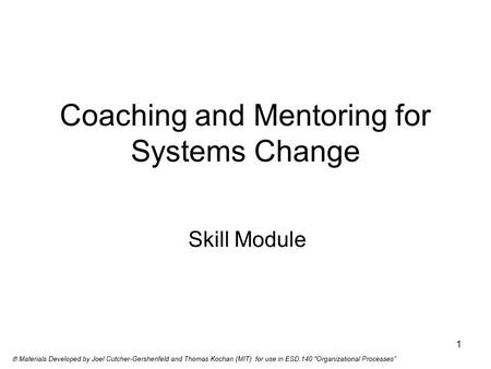1 Coaching and Mentoring for Systems Change Skill Module.