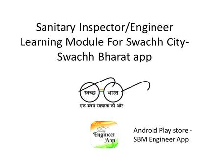 Sanitary Inspector/Engineer Learning Module For Swachh City- Swachh Bharat app Android Play store - SBM Engineer App.
