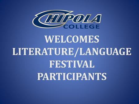 WELCOMES LITERATURE/LANGUAGE FESTIVAL PARTICIPANTS.