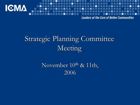 Strategic Planning Committee Meeting November 10 th & 11th, 2006.