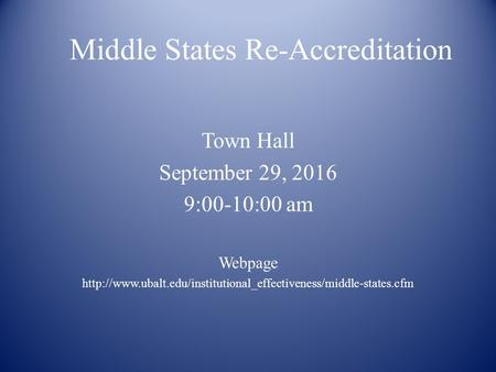 Middle States Re-Accreditation Town Hall September 29, :00-10:00 am Webpage