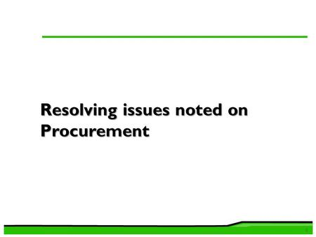 Resolving issues noted on Procurement 0. Issues noted on Procurement 1 1.Section 17(1)(4)(b)(c) of the Public Procurement and Disposal Regulations, 2006.