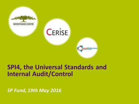 SP Fund, 19th May 2016 SPI4, the Universal Standards and Internal Audit/Control.