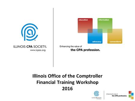 Illinois Office of the Comptroller Financial Training Workshop 2016.