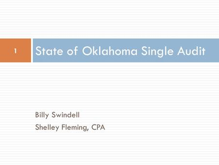 Billy Swindell Shelley Fleming, CPA State of Oklahoma Single Audit 1.