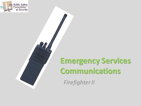 Emergency Services Communications Firefighter II.