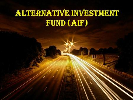 Powerpoint Templates Page 1 Powerpoint Templates Alternative Investment Fund (AIF)