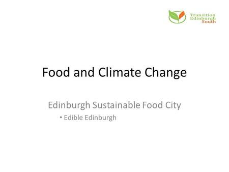 Food and Climate Change Edinburgh Sustainable Food City Edible Edinburgh.