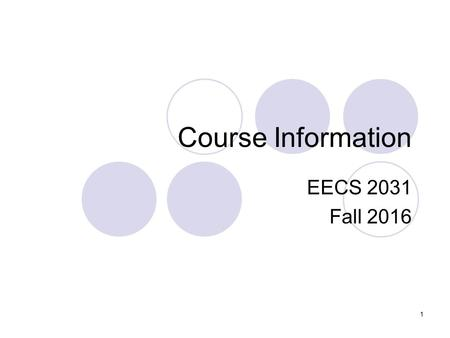 Course Information EECS 2031 Fall Instructor Uyen Trang (U.T.) Nguyen Office: LAS Office hours: 
