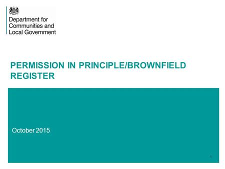 October 2015 PERMISSION IN PRINCIPLE/BROWNFIELD REGISTER 1.
