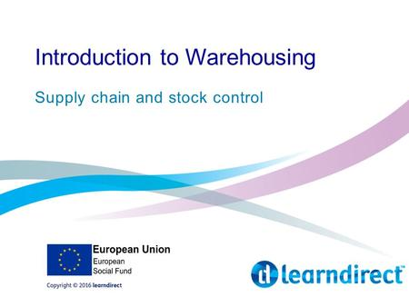 Introduction to Warehousing Supply chain and stock control.