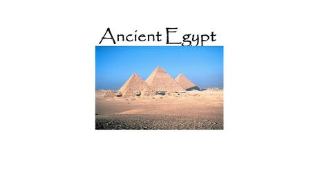 Ancient Egypt. Egyptian Geography  located in the northeast corner of Africa  surrounded by natural barriers: desert mountains Mediterranean Sea PROVIDED.