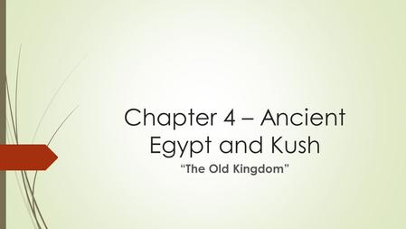 "Chapter 4 – Ancient Egypt and Kush ""The Old Kingdom"""