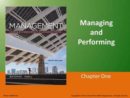 Managing and Performing Chapter One McGraw-Hill/Irwin Copyright © 2013 by The McGraw-Hill Companies, Inc. All rights reserved.