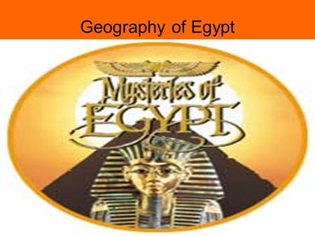 Geography of Egypt Nile River Longest river in the world.