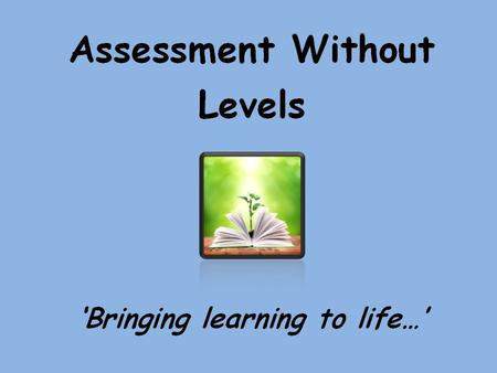 This afternoon… New curriculum changes Assessment without levels Key Stage expectations Reporting to you.