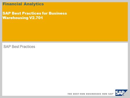 Financial Analytics SAP Best Practices for Business Warehousing V2.701 SAP Best Practices.
