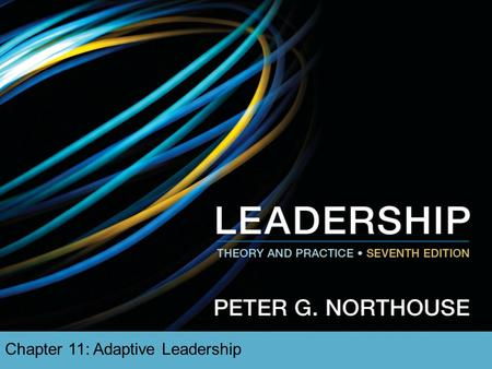 Chapter 11: Adaptive Leadership. Overview  Adaptive Leadership Description  A Model of Adaptive Leadership  How Does Adaptive Leadership Work?  Strengths,