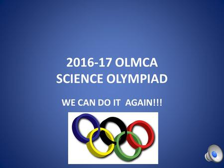 OLMCA SCIENCE OLYMPIAD WE CAN DO IT AGAIN!!!