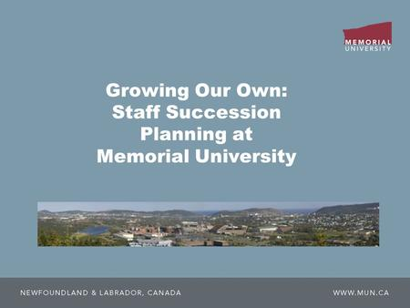Growing Our Own: Staff Succession Planning at Memorial University.