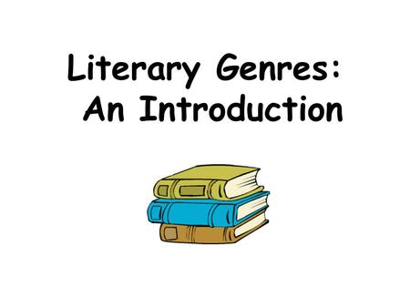 Literary Genres: An Introduction. What are Literary Genres? Definition: categories used to group different types of literary work, such as non-fiction,