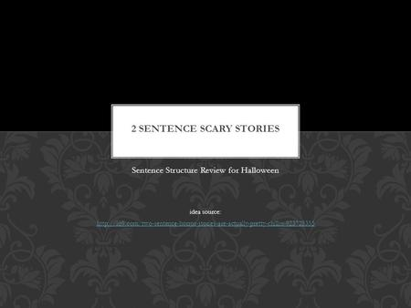 Sentence Structure Review for Halloween idea source: