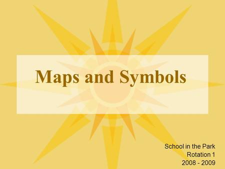 Maps and Symbols School in the Park Rotation