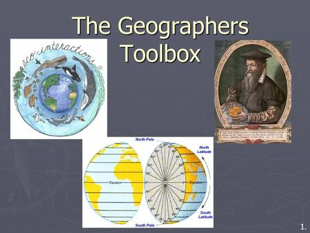 The Geographers Toolbox 1.. What is Geography??? ► Human Geography – is the study of human activities from a spatial context.