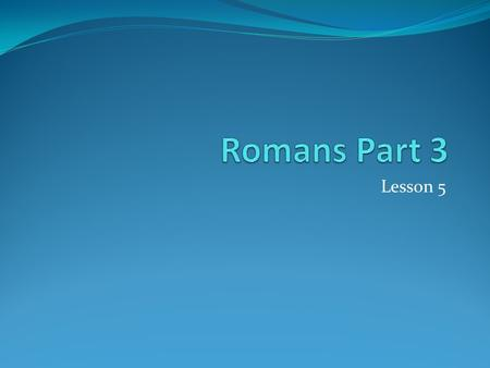 Lesson 5. Romans 9:1-5 This is about Jews as a whole, not about those who are saved and part of the church. Jews: Paul was a Jew and had great sorrow.