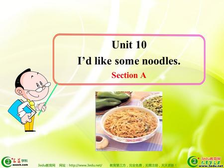 Unit 10 I'd like some noodles. Section A. potato tomatoes Lead in.
