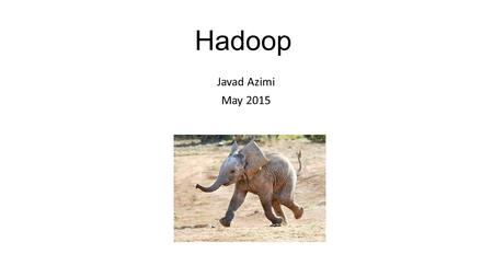 Hadoop Javad Azimi May What is Hadoop? Software platform that lets one easily write and run applications that process vast amounts of data. It includes: