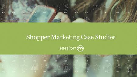 Shopper Marketing Case Studies 1. RESULTS 16% Coupon clip rate 61% CTR to YouTube Hellmann's and its ad agency, Ryan Partnership, collaborated with SessionM.