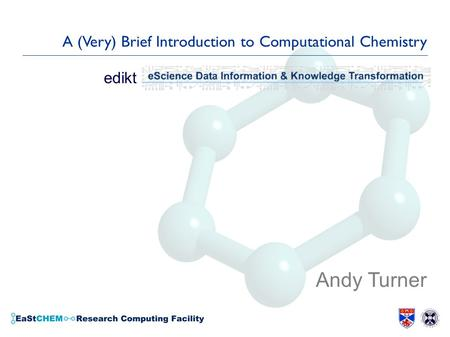 Andy Turner A (Very) Brief Introduction to Computational Chemistry edikt.